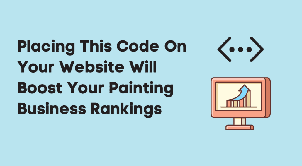 Placing This Code On Your Website Will Boost Your Painting Business Rankings